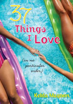 37 Things I Love (in No Particular Order)(OUTLET) de Kekla Magoon