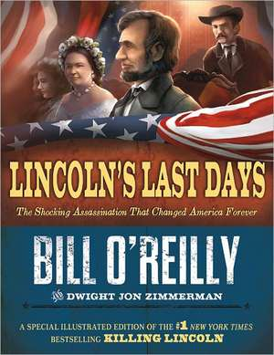 Lincoln's Last Days:  The Shocking Assassination That Changed America Forever de Bill O'Reilly