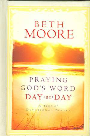 Praying God's Word Day by Day de Beth Moore