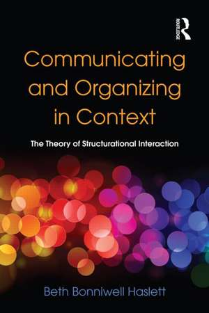 Haslett  B: Communicating And Organizing In Context