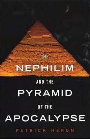 The Nephilim and the Pyramid of the Apocalypse de Patrick Heron
