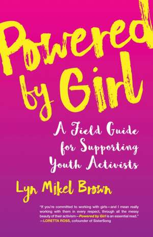 Powered by Girl de Lyn Mikel Brown