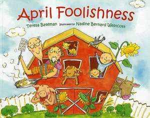 April Foolishness de Teresa Bateman