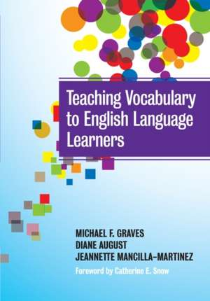 Teaching Vocabulary to English Language Learners de Michael F. Graves