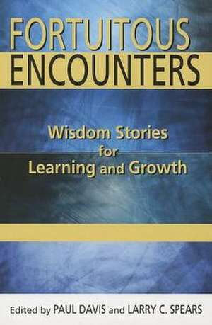 Fortuitous Encounters:  Wisdom Stories for Learning and Growth de Paul Davis
