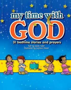 My Time with God de Cecilie Fodor