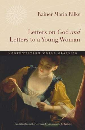 Letters on God and Letters to a Young Woman de Rainer Maria Rilke