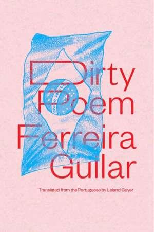 Dirty Poem de Ferreira Gullar