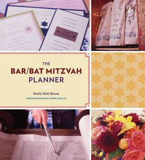 The Bar/Bat Mitzvah Planner de Emily Haft Bloom
