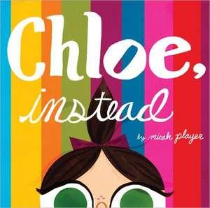 Chloe, Instead de Micah Player