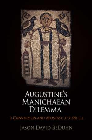 Augustine's Manichaean Dilemma, I imagine
