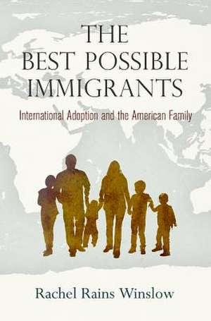 The Best Possible Immigrants de Rachel Rains Winslow