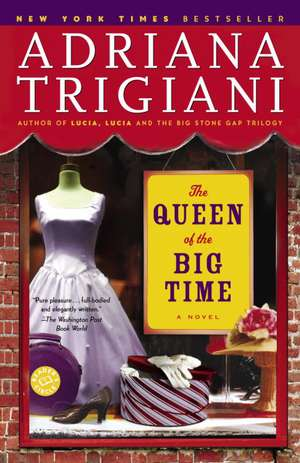 The Queen of the Big Time de Adriana Trigiani
