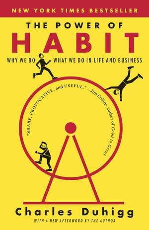 The Power of Habit: Why We Do What We Do in Life and Business de Charles Duhigg
