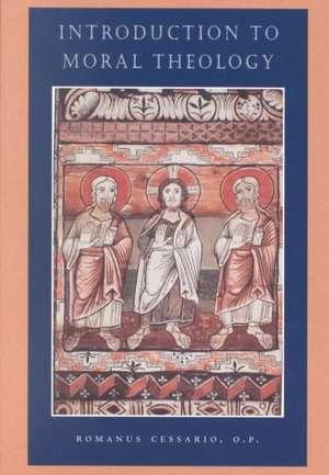 Introduction to Moral Theology de Romanus Cessario