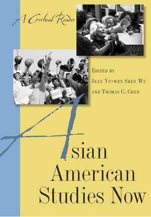 Asian American Studies Now: A Critical Reader de Jean Yu-Wen Shen Wu