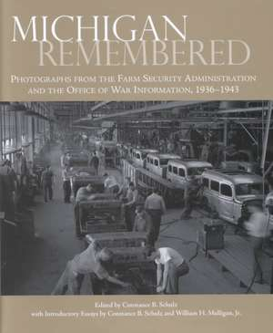 Michigan Remembered:  Photographs for the Farm Security Administration and the Office of War Information, 1936-1943 de Jr. Mulligan, William Hughes
