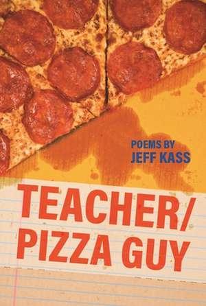 Teacher/Pizza Guy de Jeff Kass