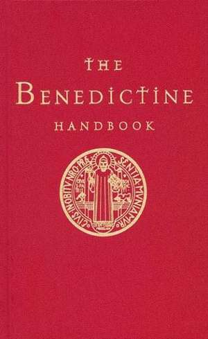 The Benedictine Handbook de Anthony Marett-Crosby