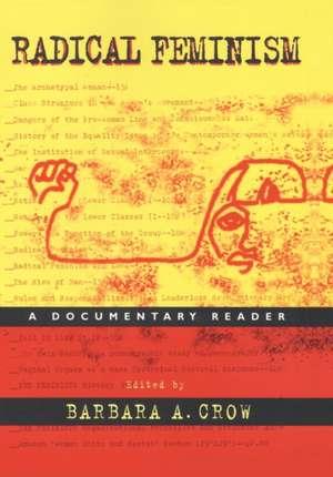 Radical Feminism:  A Documentary Reader de Rickie Solinger