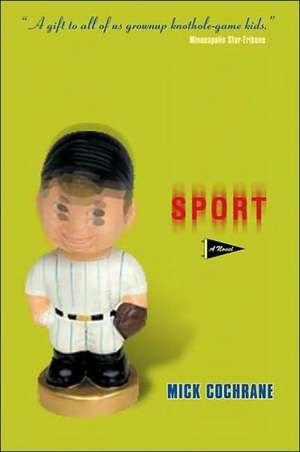 Sport: A Novel de Mick Cochrane