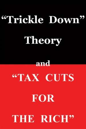 Trickle Down Theory and Tax Cuts for the Rich de Thomas Sowell