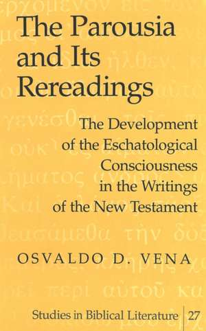 The Parousia and Its Rereadings de Osvaldo D. Vena