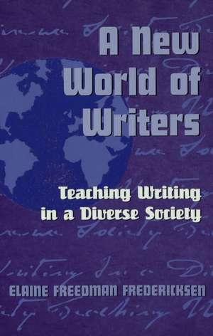 A New World of Writers de Elaine Freedman Fredericksen