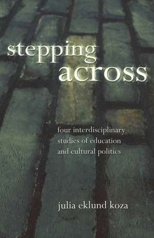 Stepping Across de Julia Eklund Koza