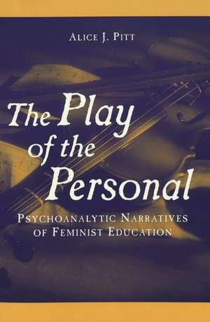 The Play of the Personal de Alice J. Pitt