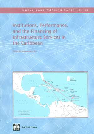Institutions, Performance, and the Financing of Infrastructure Services in the Caribbean de Abhas Kumar Jha