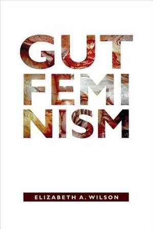 Gut Feminism de Elizabeth A. Wilson