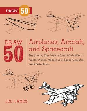 Draw 50 Airplanes, Aircraft, and Spacecraft de Lee J. Ames