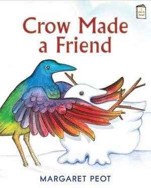 Crow Made a Friend de Margaret Peot