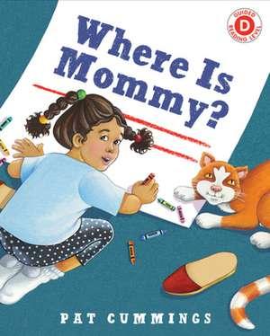 Where Is Mommy? de Pat Cummings