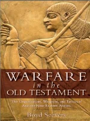 Warfare in the Old Testament de Boyd Seevers