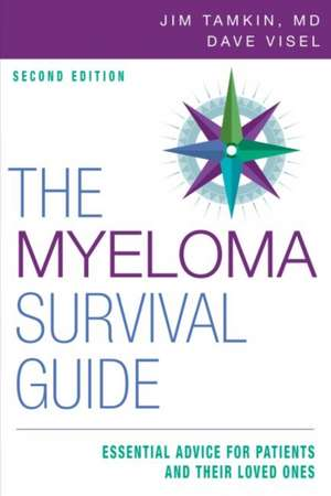 The Myeloma Survival Guide: Essential Advice for Patients and Their Loved Ones, Second Edition