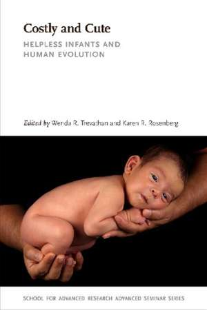 Costly and Cute: Helpless Infants and Human Evolution