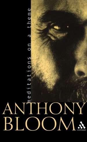 Meditations on a Theme de Anthony Bloom
