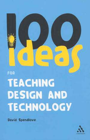 100 Ideas for Teaching Design and Technology imagine