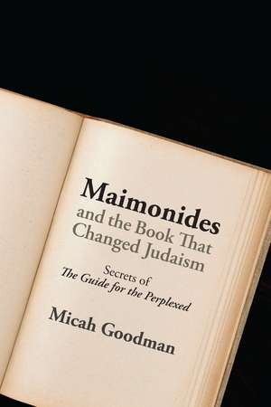 Maimonides and the Book That Changed Judaism