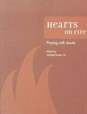 Hearts on Fire:  Praying with Jesuits de Michael Harter