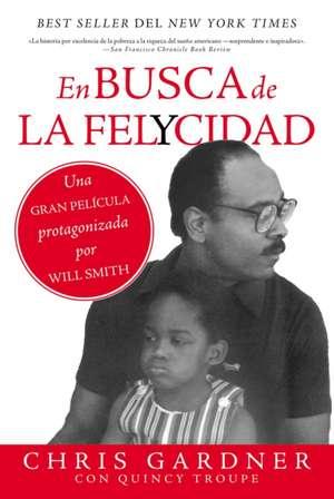 En busca de la felycidad (Pursuit of Happyness - Spanish Edition) de Chris Gardner