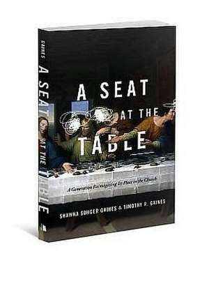 A Seat at the Table:  A Generation Reimagining Its Place in the Church de Shawna Songer-Gaines
