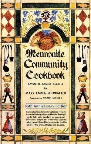 Mennonite Community Cookbook:  Favorite Family Recipes de Mary Emma Showalter