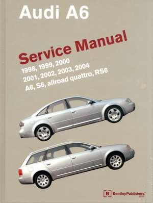 Audi A6 (C5) Service Manual:  A6, Allroad Quattro, S6, Rs6 de Bentley Publishers