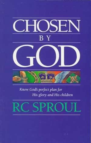 Chosen by God de R. C Sproul