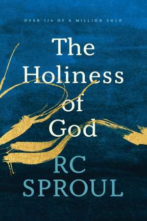The Holiness of God de R. C. Sproul
