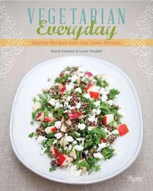Vegetarian Everyday:  Healthy Recipes from Our Green Kitchen de David Frenkiel