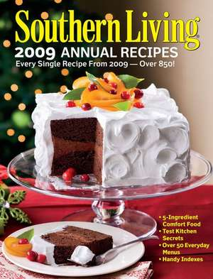 Southern Living Annual Recipes 2009 de Editors of Southern Living Magazine